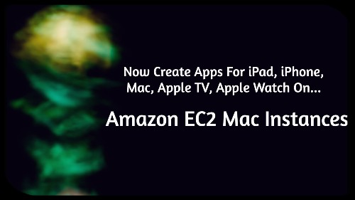 Now Available | Amazon EC2 Mac Instances For Building Apple Applications.