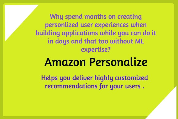 Send Real-Time Personalized Recommendations To Your App/Website Users – Amazon Personalize.