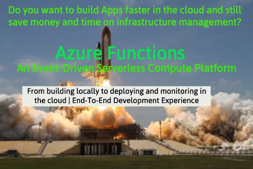 Develop Serverless Applications In The Cloud With Azure Functions.