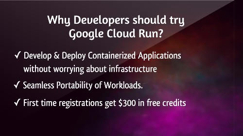 Run Your Stateless Containers With  Google Cloud Run | A Fully Managed Environment.