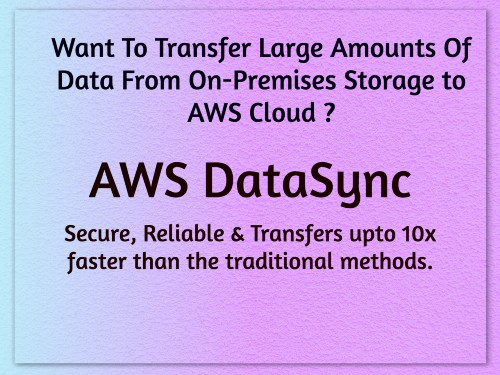 Quickly Transfer Large Amounts Of Data From On-Premises Storage To AWS Cloud