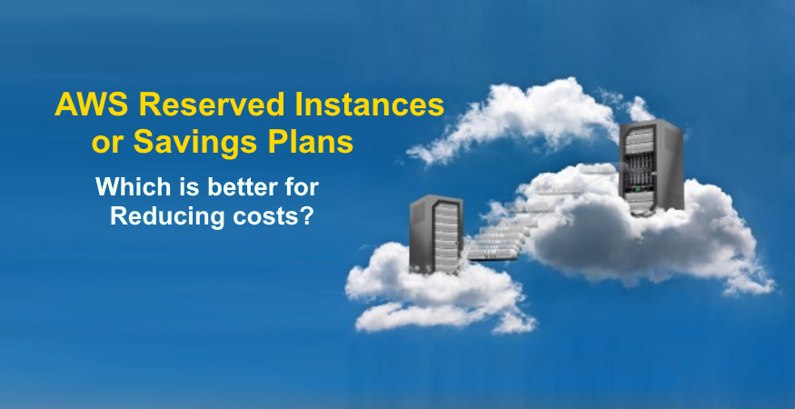 AWS Reserved Instances vs Savings Plans – Compared with examples