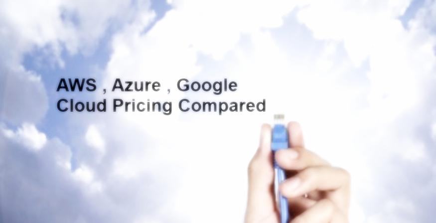 AWS vs Azure vs Google Cloud Pricing Compared