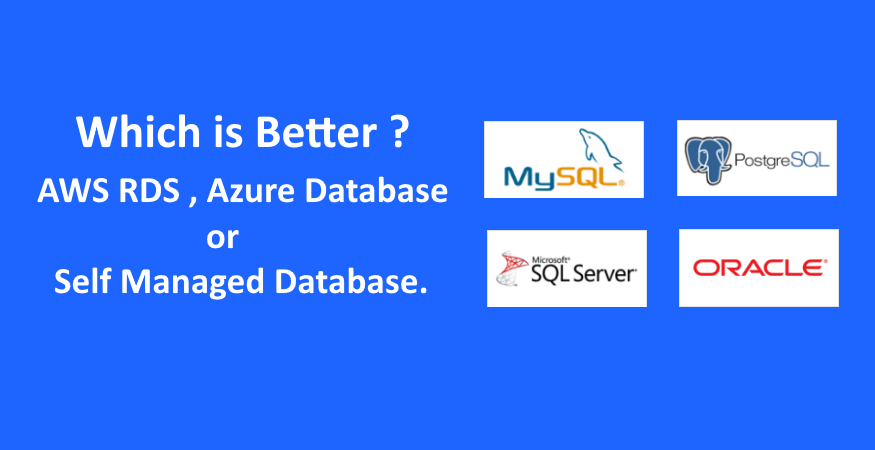 Pay twice the amount for AWS RDS and Azure Database or go with self managed DB?