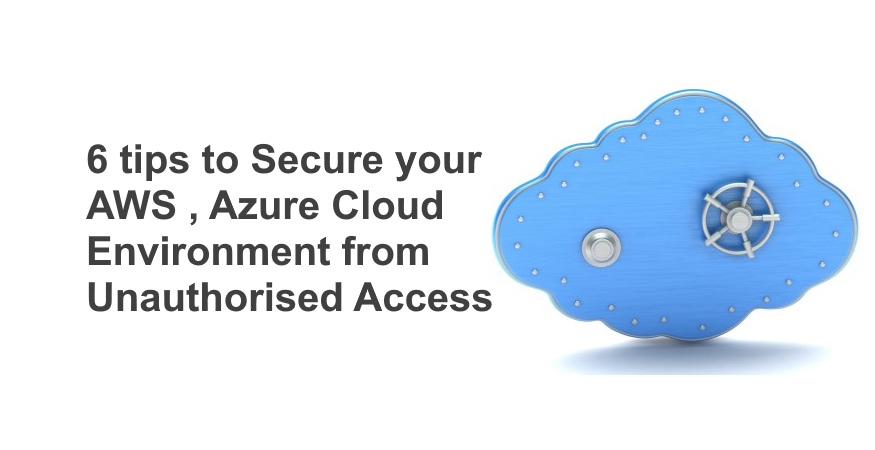 How to Secure AWS and Azure Cloud Systems from Unauthorized Access?